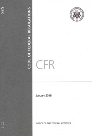 Code of Federal Regulations 2018 (Annual Print Edition)